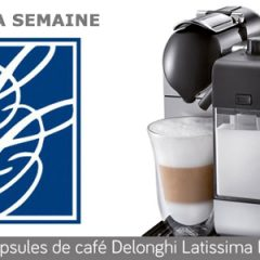 Gagnez une machine Delonghi Latissima
