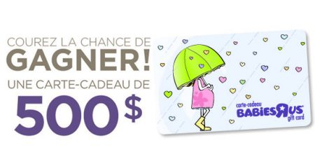"""Gagnez une carte-cadeau de 500 $ Babies """"R"""" Us !!"""