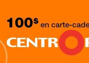 Concours : Centropolis : gagnez une carte-cadeau GRATUITE de 100$!