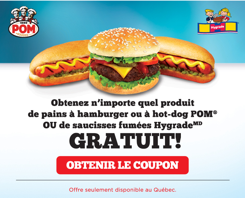 POM HYDRATE GRATUIT - GRATUIT: Obtenez n'importe quel produit de pains à hamburger ou à hot-dog POM ou de saucisses fumées Hygrade GRATUITEMENT!