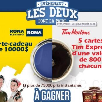 timhortons rona concours 350x350 - Concours Tim Hortons et Rona: Gagnez une carte-cadeau Rona de 10000$ ou de Tim Hortons de 800$