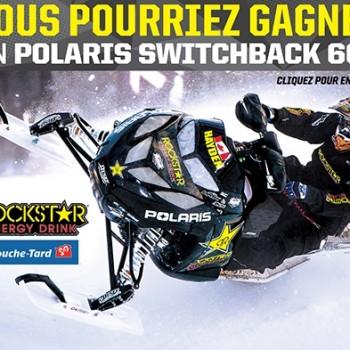 sweepsBanner 350x350 - Concours RockStar et Couche-Tard: Gagnez un motoneige Polaris Switchback 600 (valeur de 12.299$)
