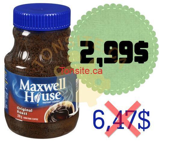 maxwell house 299 - Café instantanée Maxwell House à 2,99$ au lieu de 6.47$