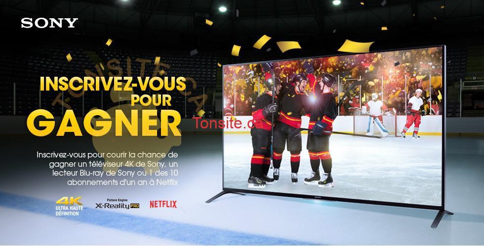 sony concours - Concours Sony: Gagnez un téléviseur 4K de Sony, un lecteur Blu-ray ou 1 des 10 abonnements d'un an à Netflix