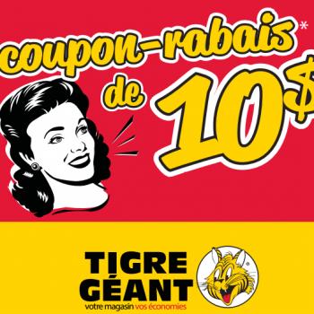 tigre geant coupon 10 350x350 - Tigre Géant: Coupon rabais de 10$