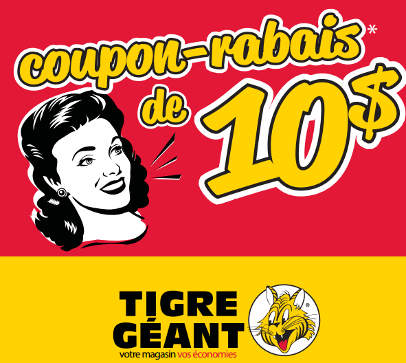 tigre geant coupon 10 - Tigre Géant: Coupon rabais de 10$