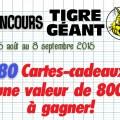 Concours Tigre Géant: Gagnez 1 des 80 cartes-cadeaux d'une valeur totale de 8000$