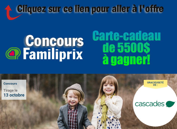 ConcoursFamiliprixetCascades:Gagnezunecarte cadeaud'unevaleurde$