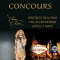 Concours Céline Dion à Las Vegas pour 2 personnes! Incluant le vol aller-retour, l'hébergement pour 3 nuits et les billets pour le spectacle de Céline Dion!
