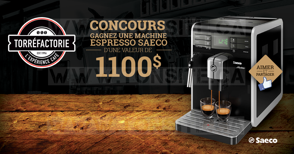 Concours Torréfactorie: Gagnez une machine espresso Saeco d'une (valeur de 1100$)!