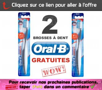 Obtenez 2 brosses à dents manuelles Oral-B GRATUITEMENT!