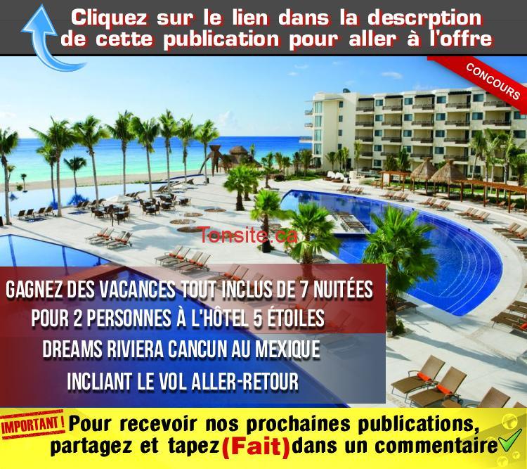 dreams cancun concours - Gagnez des vacances tout inclus de 7 nuitées  pour 2 personnes à l'hôtel Dreams Riviera Cancun au Mexique (incluant le vol aller-retour)