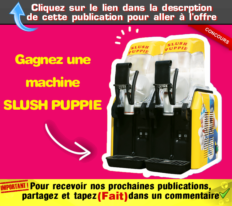 slush puppie concours - Concours: Gagnez une machine Slush Puppie