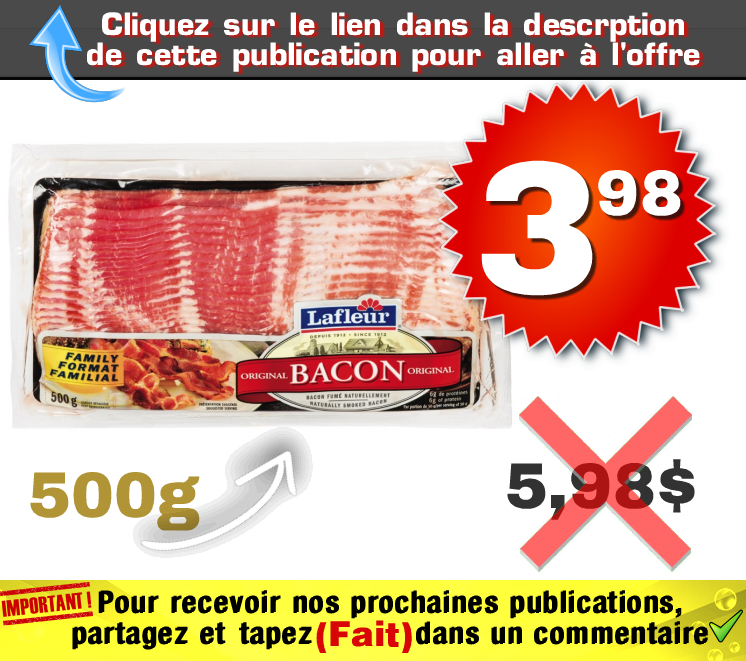 lafleur bacon 398 598 - Bacon Lafleur (500g) à 3,98$ au lieu de 5,98$