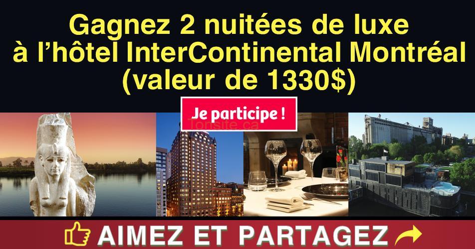 traitement royal concours - Gagnez 2 nuitées de luxe à l'hôtel InterContinental Montréal (valeur de 1330$)