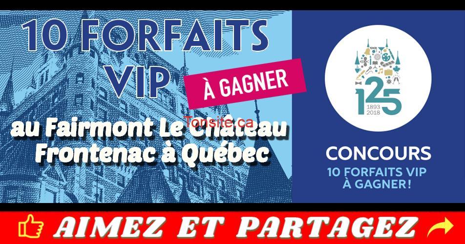 concours 10 forfaits vip - Gagnez 1 des 10 forfaits VIP pour 2 personnes au Fairmont Le Château Frontenac