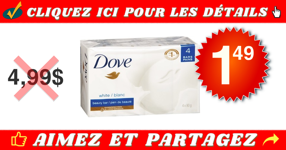 dove pain 149 499 off - Emballage de 4 pains de savon Dove à 1.49$ au lieu de 4,99$