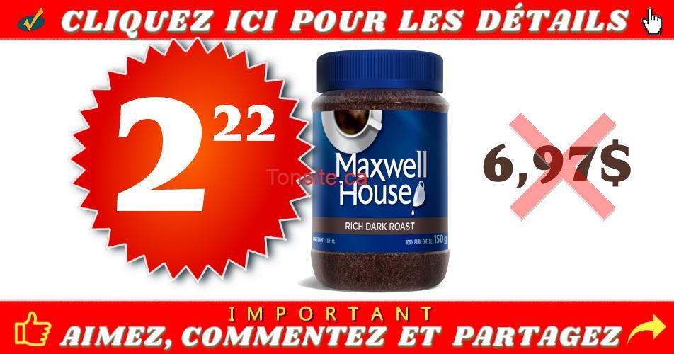 maxwell 222 697 - Café instantané Maxwell House à 2.22$ au lieu de 6,97$