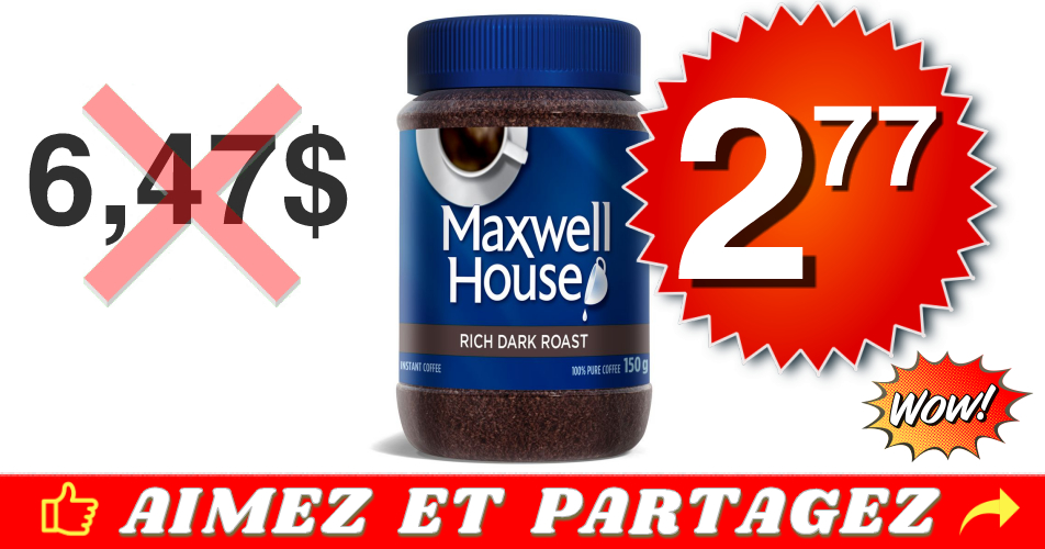 maxwell 277 647 off - Café instantané Maxwell House à 2.77$ au lieu de 6,47$