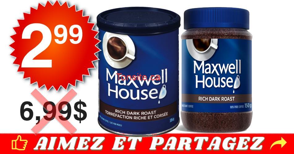 maxwell 299 699 off - Café Maxwell House à 2,99$ au lieu de 6,99$