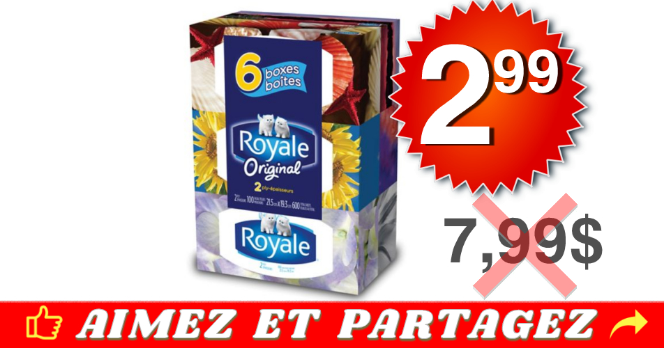 royale mouchoirs 299 799 - Emballage de 6 boîtes de papier mouchoirs Royale à 2,99$ au lieu de 7,99$