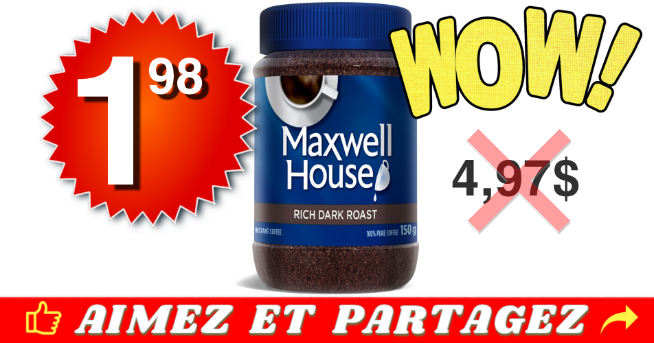 maxwell 198 497 - Café instantané Maxwell House à 1,98$ au lieu de 4,97$