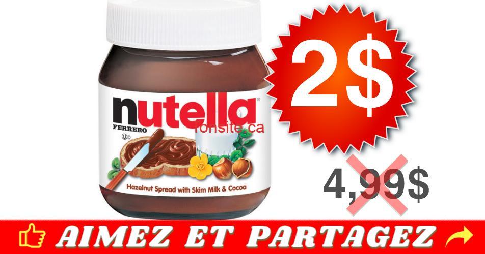 nutella 2 499 - Tartinade noisette chocolat Nutella à 2$ seulement!