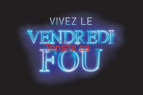 vendredi fou quebec 2018 - Vendredi Fou 2018 Quebec - Liste complète des aubaines