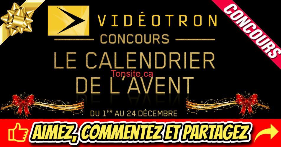 videotron calendrier avent - Concours Calendrier de l'avent Videotron: 48 prix à gagner d'une valeur totale de 22 875,00 $