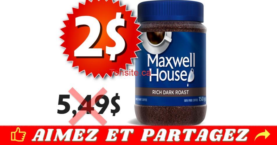 maxwell 2 549 off - Café instantané Maxwell House à 2$ au lieu de 5,49$