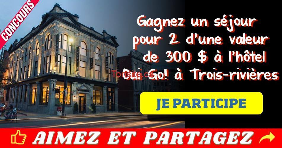 oui go concours - Gagnez un séjour pour 2 personnes à l'hôtel Oui Go! à Trois-rivières