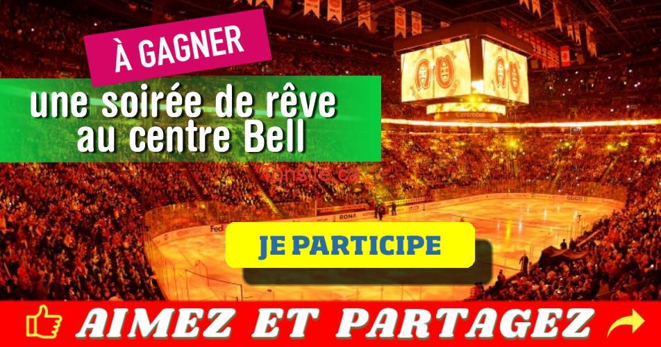 centre bell concours - Gagner une soirée de rêve au Centre Bell le 19 février 2019