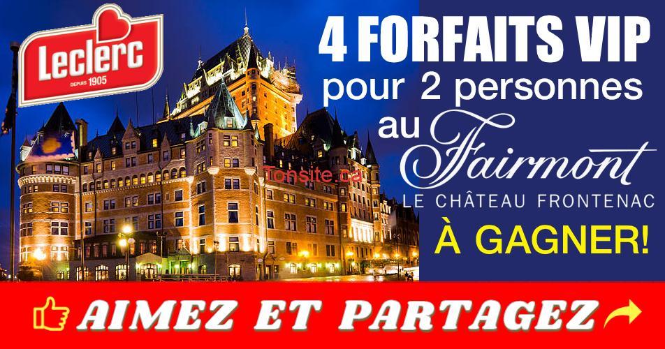 leclerc concours6 - Gagnez l'un des 4 forfaits VIP pour 2 personnes au Frairmont Le Château Frontenac à Québec
