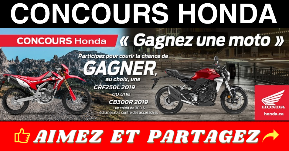 honda concours 2019 - Gagnez une motocyclette Honda CRF250L 2019 OU une motocyclette Honda CB300R 2019