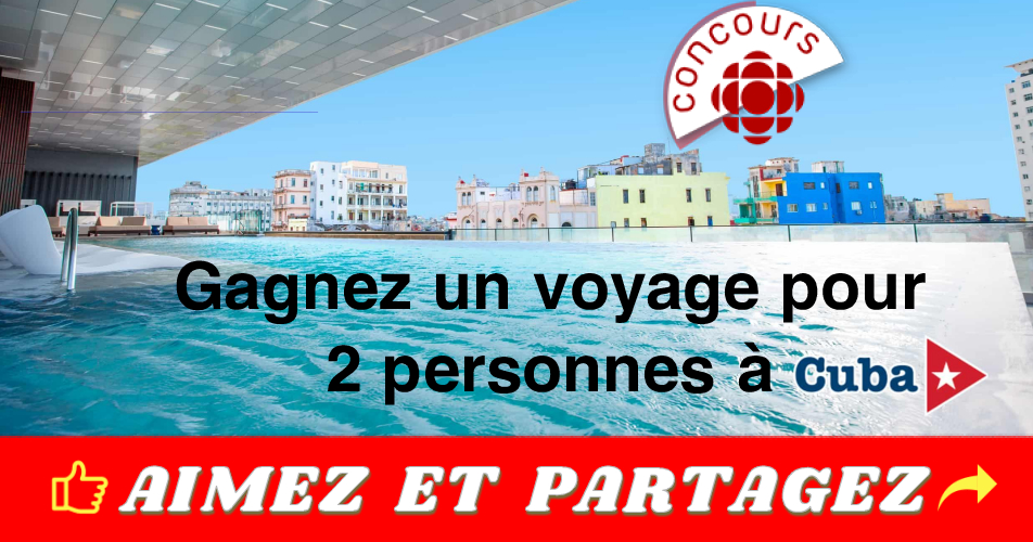 radio canada concours cuba - Concours Radio Canada: Gagnez un voyage pour 2 personnes à Cuba