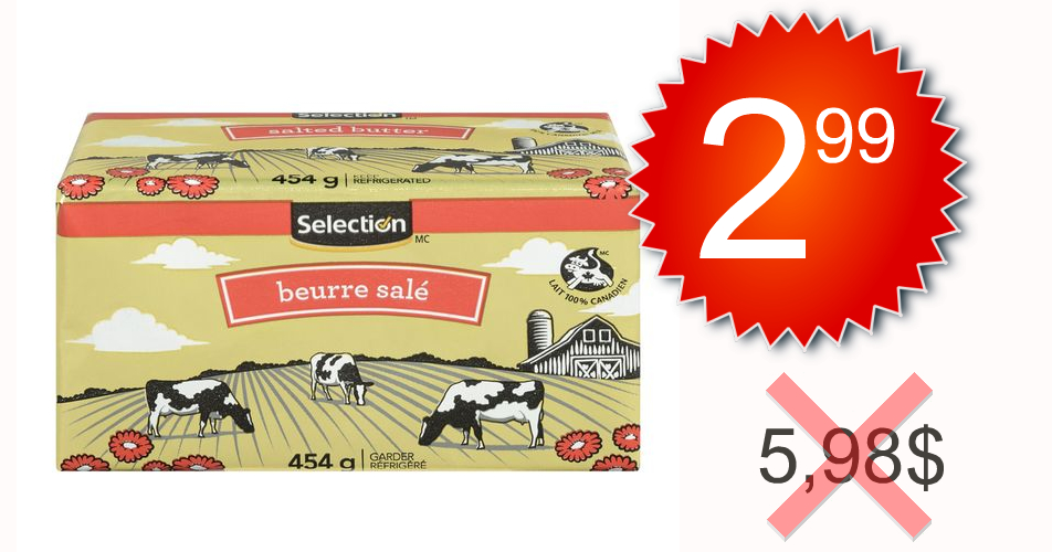 selection beurre 299 598 off - Beurre Selection (454 g) à 2,99$ au lieu de 5,98$