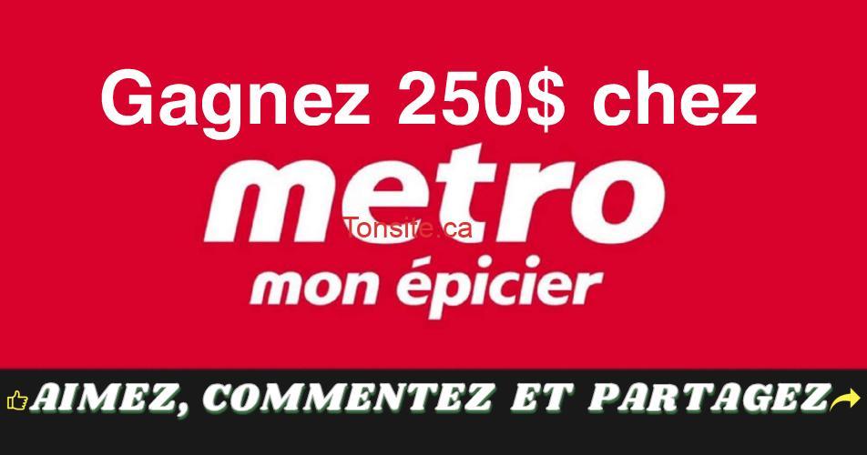 metro concours 250 - Gagnez une carte-cadeau de 250$ chez Metro