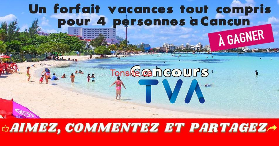 tva concours3 - Concours TVA: Gagnez un forfait vacances tout compris pour 4 personnes à Cancun, Mexique (valeur de 8000$)