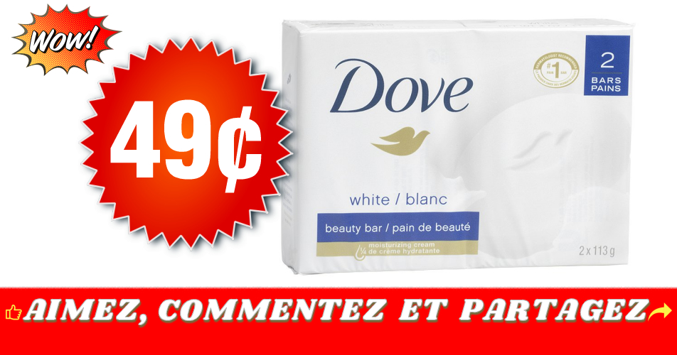 dove 49 2pains - Emballage de 2 pains de savon Dove à 49¢ au lieu de 3,49$