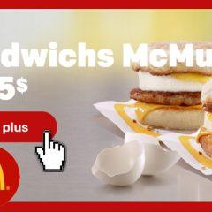 mcmuffins 5 240x240 - Mc Donald's: 2 sandwichs McMuffins pour 5$ seulement!