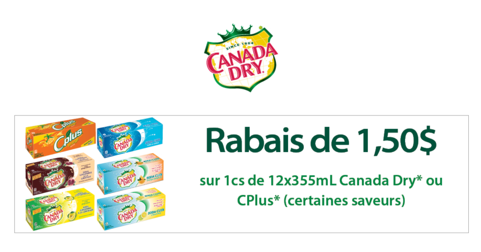 canadadry cplus 150 - Coupon rabais de 1,50$ sur 1 caisse de Canada Dry ou CPlus de 12x335mL