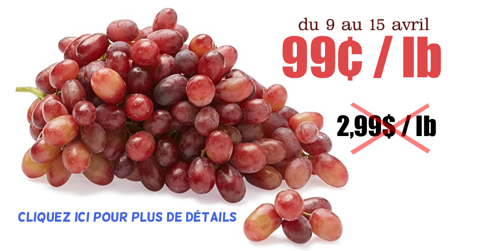 raisin 99 - Raisin Rouge Sans Pépins à 99¢ la livre seulement!
